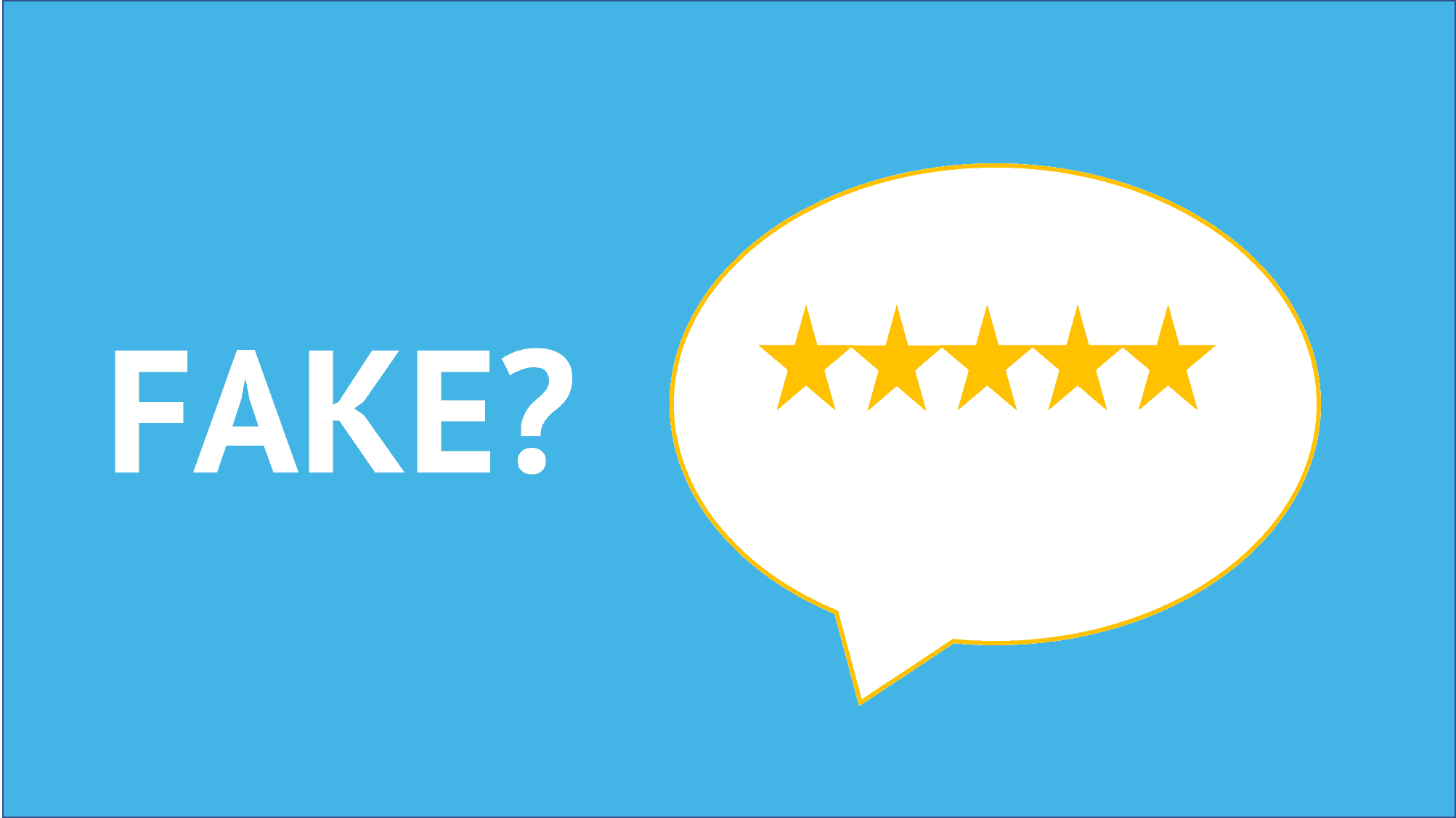 fake reviews - 5 Ways to Spot Illegal Reviews and What to Do about Them